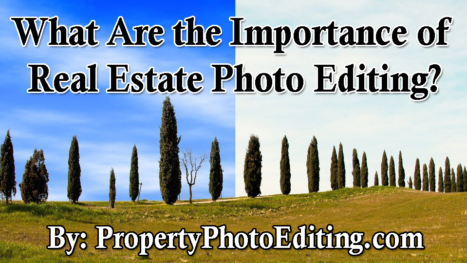What Are the Importance of Real Estate Photo Editing