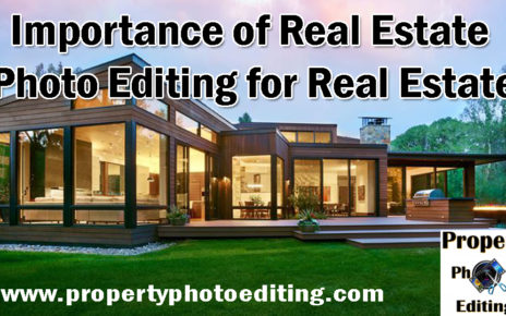 Importance of Real Estate Photo Editing for Real Estate