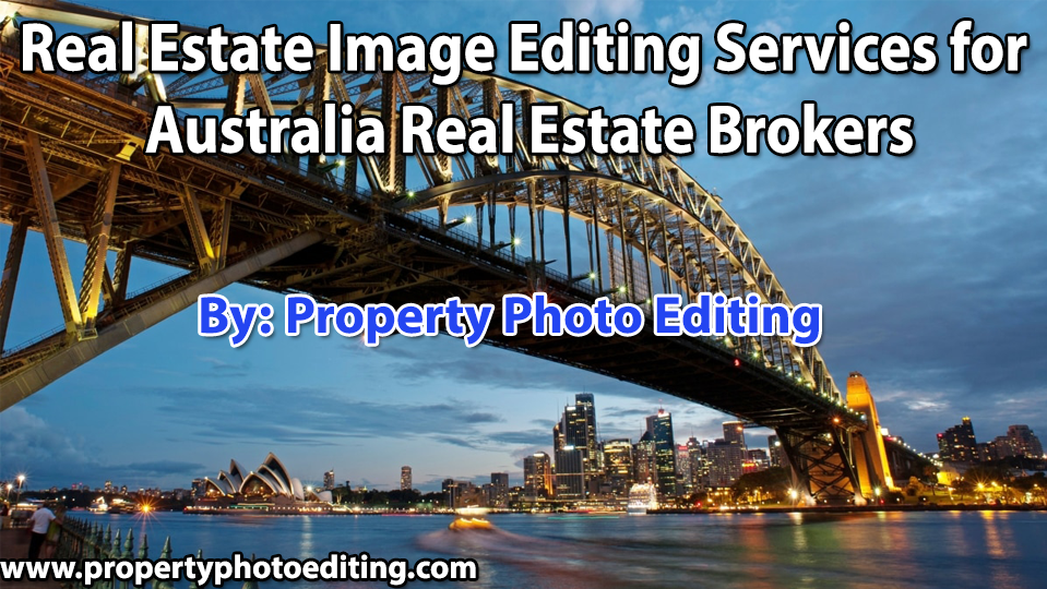 Real Estate Image Editing Services for Australia Real Estate Brokers